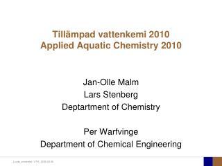 Tillämpad vattenkemi 2010 Applied Aquatic Chemistry 2010