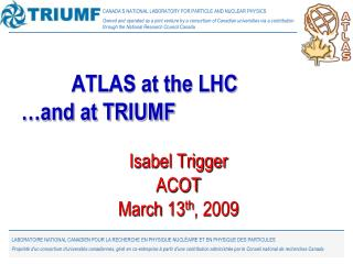 ATLAS at the LHC  …and at TRIUMF