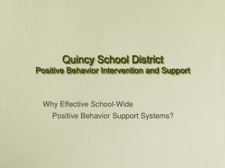 Quincy School District  Positive Behavior Intervention and Support