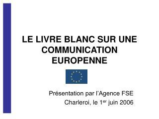 LE LIVRE BLANC SUR UNE COMMUNICATION EUROPENNE