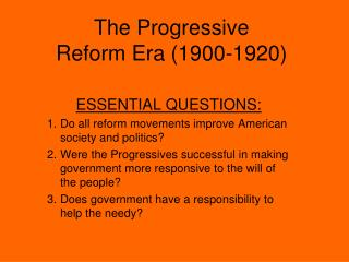 The Progressive  Reform Era (1900-1920)