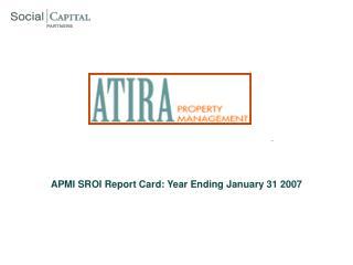 APMI SROI Report Card: Year Ending January 31 2007