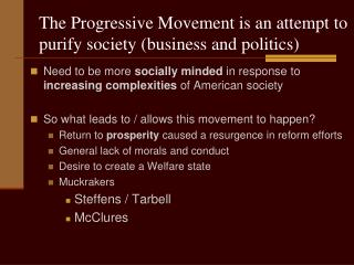 The Progressive Movement is an attempt to purify society (business and politics)
