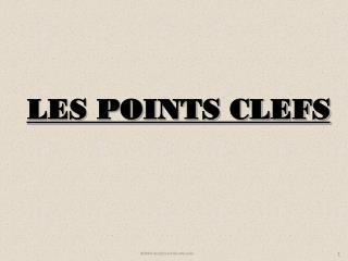 LES POINTS CLEFS