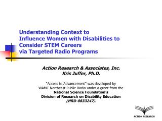 "Action Research & Associates, Inc. Kris Juffer, Ph.D. ""Access to Advancement"" was developed by"