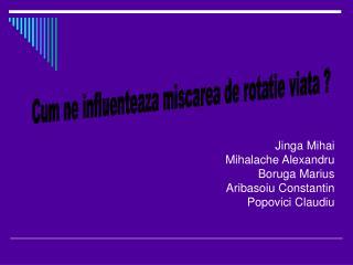 Jinga Mihai Mihalache Alexandru Boruga Marius Aribasoiu Constantin Popovici Claudiu