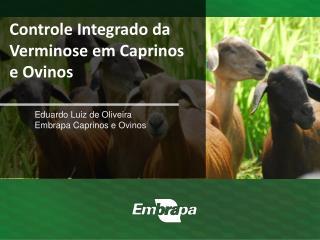 Eduardo Luiz de Oliveira Embrapa Caprinos e Ovinos