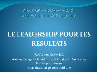 AfCoP -GRD – UEMOA – BAD  Lancement de la COP régionale