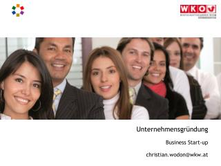 Unternehmensgründung Business Start-up christian.wodon@wkw.at