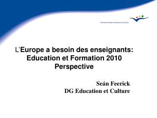 L' Europe a besoin des enseignants: Education et Formation 2010 Perspective