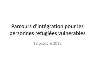 Parcours d'intégration pour les personnes réfugiées vulnérables