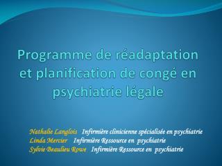 Programme de réadaptation et planification de congé en psychiatrie légale