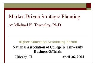 Market Driven Strategic Planning  by Michael K. Townsley, Ph.D.