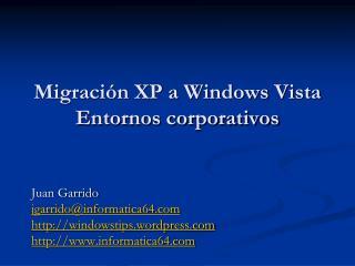 Migración XP a Windows Vista Entornos corporativos