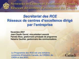 Secrétariat des RCE Réseaux de centres d'excellence dirigé par l'entreprise