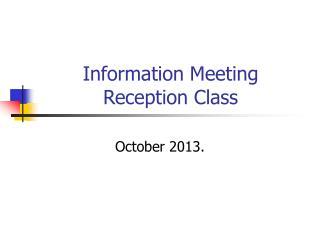Information Meeting Reception Class