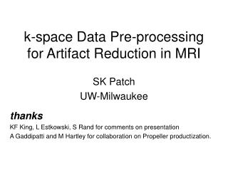 K-space Data Pre-processing for Artifact Reduction in MRI