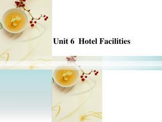Unit 6  Hotel Facilities