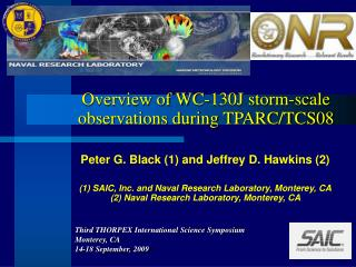Overview of WC-130J storm-scale observations during TPARC/TCS08