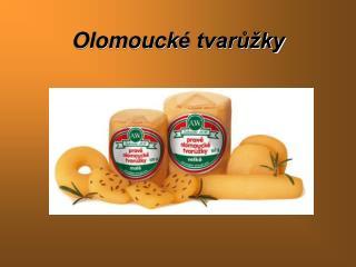 Olomouck é tvarůžky