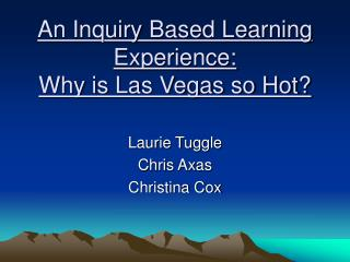 An Inquiry Based Learning Experience: Why is Las Vegas so Hot?