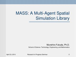 MASS: A Multi-Agent Spatial Simulation Library