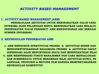ACTIVITY BASED MANAGEMENT 1 . ACTIVITY BASED MANAGEMENT (ABM)