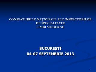 CONSFĂTUIRILE NAŢIONALE ALE INSPECTORILOR DE SPECIALITATE LIMBI MODERNE