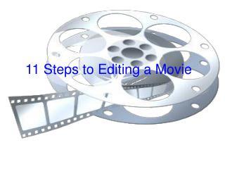 11 Steps to Editing a Movie