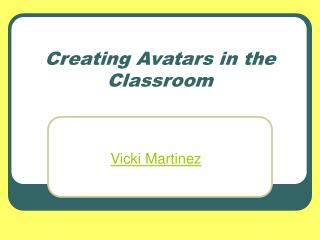Creating Avatars in the Classroom