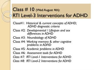 Class #  10 ( Wed August 4th ): RTI Level - 3  Interventions for ADHD