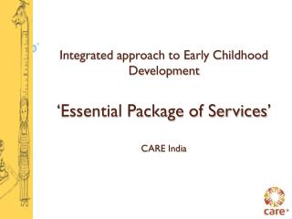 Integrated approach to Early Childhood Development 'Essential Package of Services'  CARE India