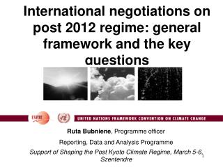 International negotiations on post 2012 regime: general framework and the key questions