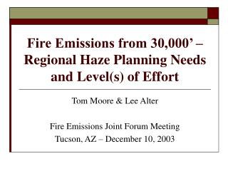Fire Emissions from 30,000' – Regional Haze Planning Needs and Level(s) of Effort