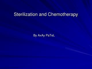 Sterilization and Chemotherapy