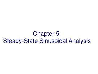 Chapter  5 Steady-State Sinusoidal Analysis