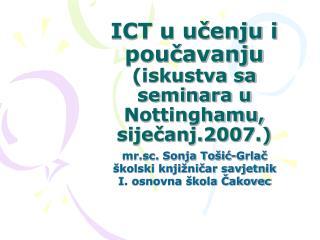 ICT u učenju i poučavanju (iskustva sa seminara u Nottinghamu, siječanj.2007.)