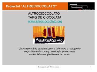 """Proiectul """"ALTROCIOCCOLATO"""""""