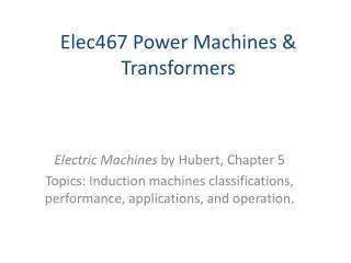 Elec467 Power Machines & Transformers