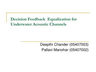 Decision Feedback  Equalization for Underwater Acoustic Channels