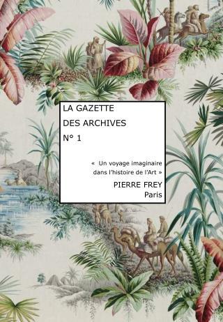 LA GAZETTE  DES ARCHIVES N  1     Un voyage imaginaire  dans l histoire de l Art   PIERRE FREY Paris