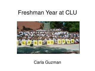 Freshman Year at CLU