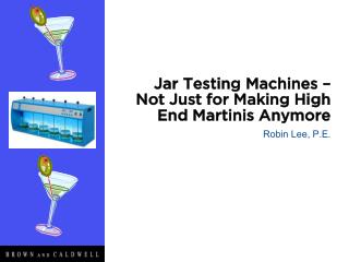 Jar Testing Machines –  Not Just for Making High End Martinis Anymore