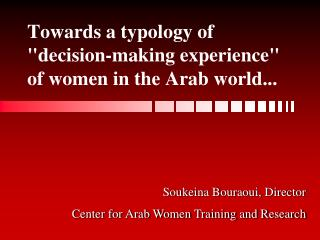"Towards a typology of ""decision-making experience"" of women in the Arab world..."