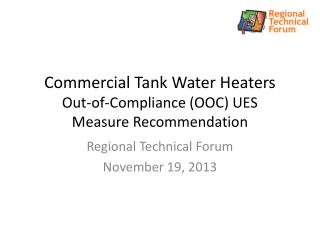 Commercial Tank Water Heaters  Out-of-Compliance (OOC) UES Measure Recommendation