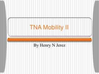 TNA Mobility II