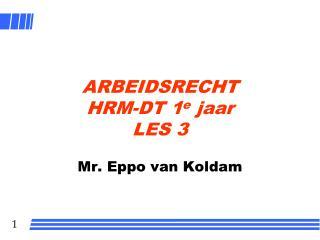ARBEIDSRECHT HRM-DT 1 e  jaar LES 3