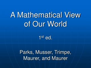 A Mathematical View of Our World