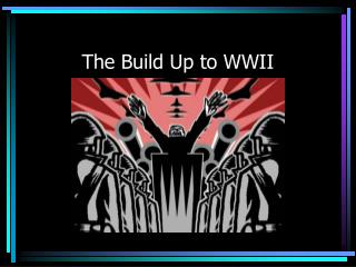 The Build Up to WWII