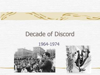 Decade of Discord 1964-1974